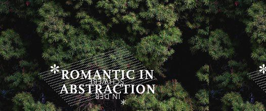 Ausstellung Romantic In Abstraction